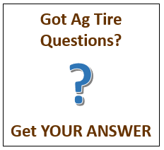 YOUR ANSWER to Ag Tire Questions