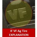 IF VF Ag Tire Explanation